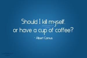 Kill Myself Quotes