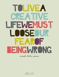 To live a creative life we must loose our fear of being wrong. - Alif ...