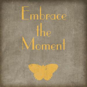 Embrace the Moment Art Print