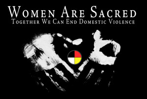 Women Are Sacred – End Domestic Violence