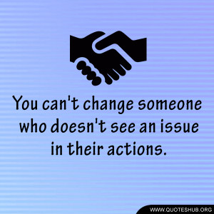 You can't change someone | Quotes Hub