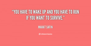 quote-Marat-Safin-you-have-to-wake-up-and-you-90856.png