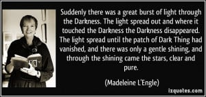 the Darkness. The light spread out and where it touched the Darkness ...