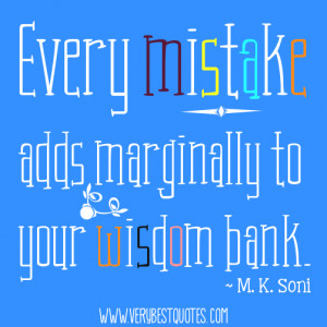 Every mistake adds… Motivational Quotes about mistakes and wisdom