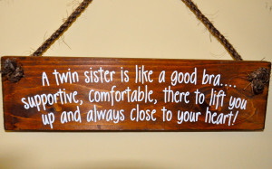 Twin Sister Gift Wooden Plaque with twin sister quote from www ...