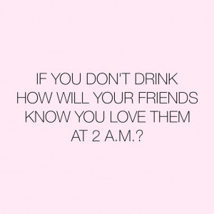 Funny Quotes About Being Drunk