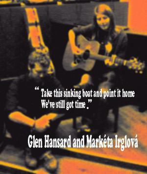 Glen Hansard & Markéta Irglová #quotes