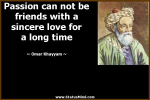... sincere love for a long time - Omar Khayyam Quotes - StatusMind.com