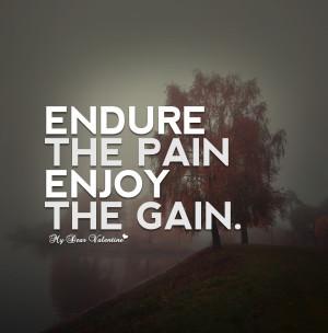 Motivational Quotes - Endure the pain enjoy the gain