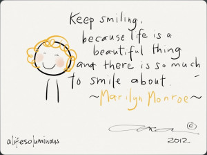 Unique Quotes About Love And Romance: Keep Smiling Because Life Is ...