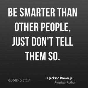 jackson-brown-jr-h-jackson-brown-jr-be-smarter-than-other-people.jpg
