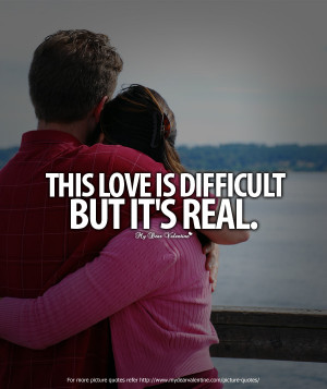 Deep Love Quotes - This love is difficult