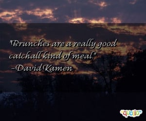 Quotes about Brunches