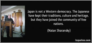 Japan is not a Western democracy. The Japanese have kept their ...
