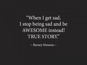When I get sad, I stop being sad