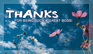 Thanks for being a great boss