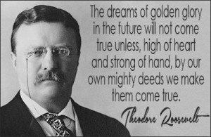 Motivational Quotes by Theodore Roosevelt on Leadership: