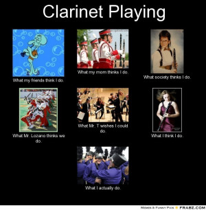 frabz-Clarinet-Playing-What-my-friends-think-I-do-What-my-mom-thinks-I ...
