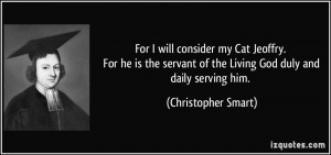 For I will consider my Cat Jeoffry. For he is the servant of the ...