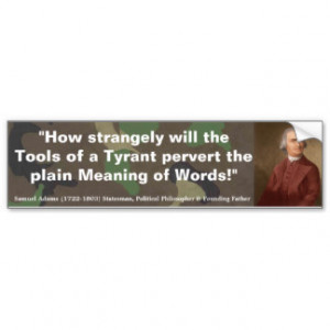 SAM ADAMS Tools of Tyrant pervert Meaning of Words Bumper Stickers