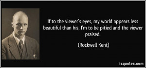 More Rockwell Kent Quotes