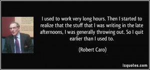 used to work very long hours. Then I started to realize that the ...