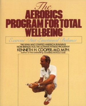 Aerobics Program For Total Well-Being: Exercise, Diet , And Emotional ...