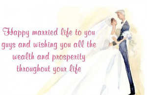 Happy Married Life To You Guys And Wishing You All The Wealth And ...