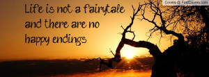 life is not a fairytaleand there are nohappy endings , Pictures