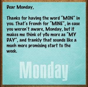 Dear Monday....