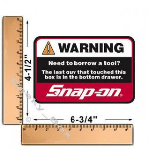 Snap On Tools Warning Need To Borrow A Tool? Toolbox Decal Sticker