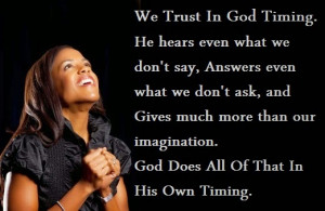 We Trust In God Timing