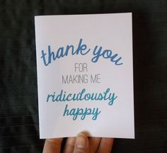 you for making me ridiculously happy - in blue or gray, note card ...