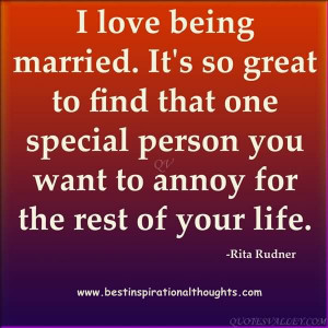 love-being-married-its-so-great-to-find-that-one-special-person-you ...