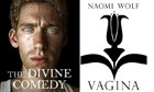 The Divine Comedy by Craig Raine and Vagina by Naomi Wolf