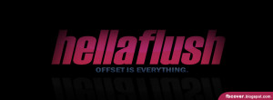 Hella Flush - Offset is everything.. Facebook Cover