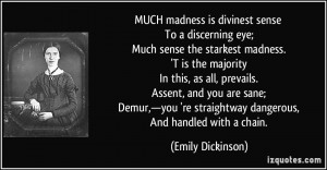 Madness Quotes Much madness is divinest sense
