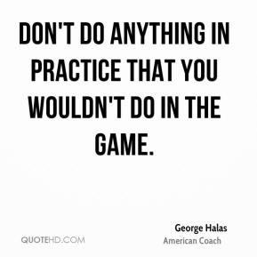 George Halas Top Quotes