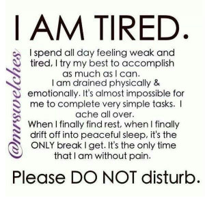 so true for many illnesses where dealing with constant pain exhausts ...