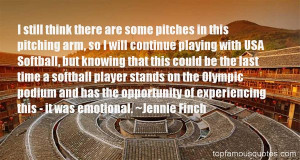 Jennie Finch Quotes About Softball