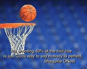 Basketball quotes sayings shaquille oneal great quote