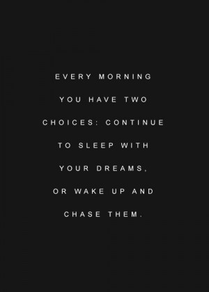 ... Quotes, Life Goal Quotes, Dream Sleep Quotes, Chase Dreams Quotes