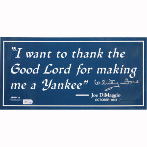 Whitey Ford Signed Joe DiMaggio I want to thank the Good Lord... Sign ...