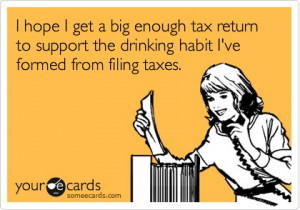 ... taxes today. Thought you could all use a little tax humor. Feel free