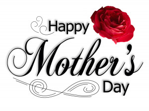 Happy Mother's Day! I Love You Mommy! ♥