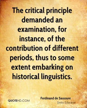 The critical principle demanded an examination, for instance, of the ...
