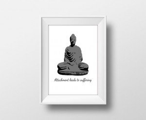Buddha Quote, Buddhist Print, Attachment Suffering, minimalist ...