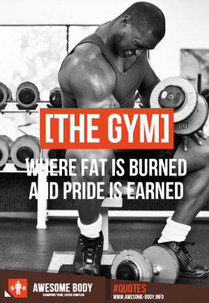 Gym motivation | Fat is burned pride is earned | Bodybuilding quotes