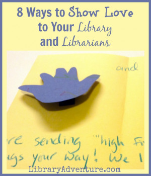 Ways to Show Love to Your Library and Librarians {plus, ideas for ...