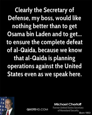 Clearly the Secretary of Defense, my boss, would like nothing better ...